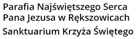 Parafia Najświętszego Serca Pana Jezusa w Rększowicach – Sanktuarium Krzyża Świętego